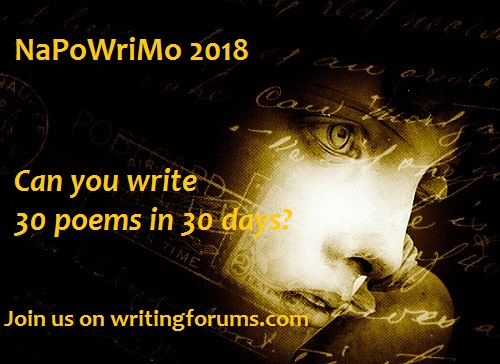 Click image for larger version.  Name:NaPoWriMo2018-500.jpg Views:17 Size:75.9 KB ID:21065