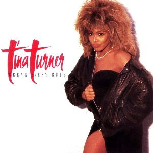Click image for larger version.  Name:Tina_Turner_Break_Every_Rule.jpg Views:15 Size:25.0 KB ID:24410