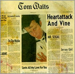 Click image for larger version.  Name:Tom_Waits-Heartattack_and_Vine.jpg Views:14 Size:21.4 KB ID:24548