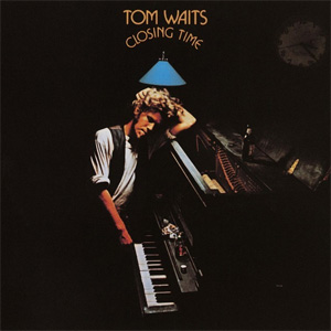 Click image for larger version.  Name:Tom_Waits_-_Closing_Time.jpg Views:21 Size:43.1 KB ID:24387