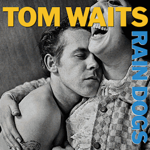 Click image for larger version.  Name:Tom_Waits_-_Rain_Dogs.png Views:19 Size:46.0 KB ID:24417